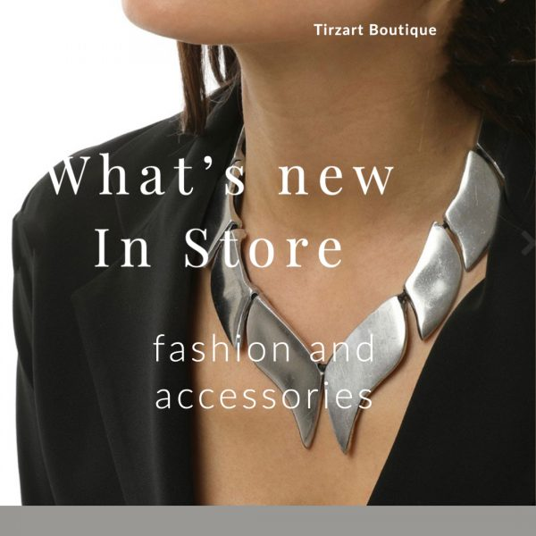 Whats new in store Fashion and Accessories